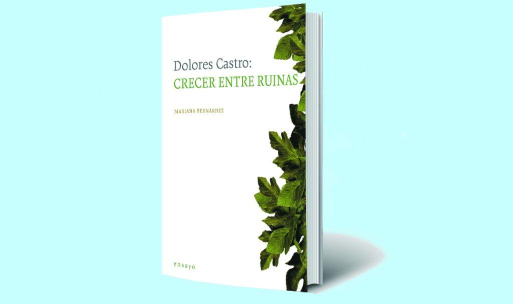 La poesía de Dolores Castro da Consuelo: Mariana Bernárdez